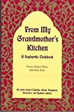 From My Grandmother s Kitchen: A Sephardic Cookbook- An exotic blend of Turkish, Greek, Bulgarian, Romanian & Spanish Cuisines