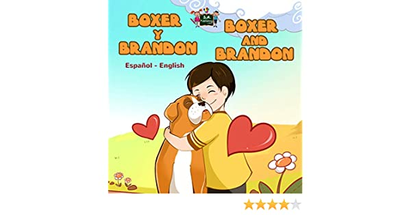 Boxer y Brandon Boxer and Brandon (Spanish English Bilingual Collection) (Spanish Edition) - Kindle edition by S.A. Publishing.
