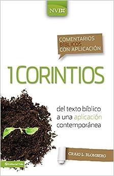 Book Comentario Biblico Con Aplicacion NVI 1 Corintios: del Texto Biblico a Una Aplicacion Contemporanea (Comentarios Biblicos Con Aplicacion NVI)