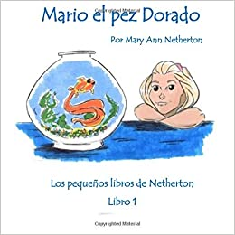 Mario el pez Dorado: Mary Ann Netherton: 9781949609615: Amazon.com: Books