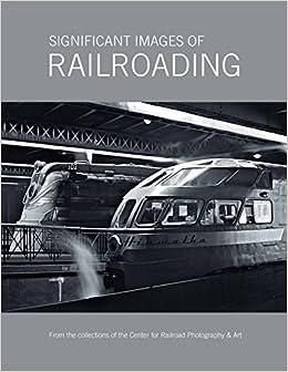 Significant Images Of Railroading por Scott Lothes Gratis