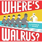 Wheres Walrus? by Savage, Stephen [Scholastic Press,2011] (Hardcover)