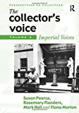 img - for The Collector's Voice: Critical Readings in the Practice of Collecting : Imperial Voices (Perspectives on Collecting) book / textbook / text book