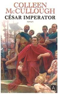 César Imperator par Colleen McCullough