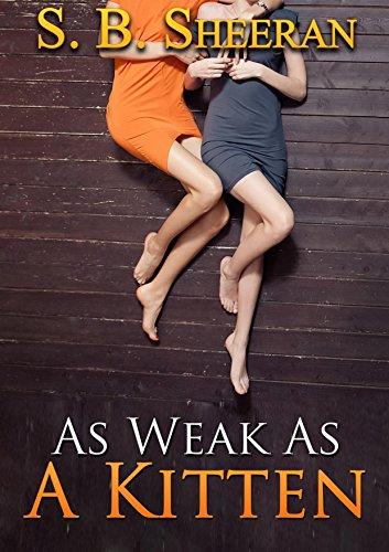 As Weak As a Kitten: (Lesbian Romance)