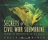 Secrets of a Civil War Submarine, Sally M. Walker, 1575058308