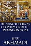 Breaking the Chains of Oppression of the Indonesian People, Heri Akhmadi, 6028397415