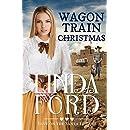 Wagon Train Christmas: Christian historical romance (Love on the Santa Fe Trail Book 4)