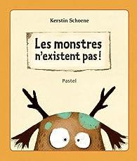 Les monstres n'existent pas ! par Kerstin Schoene