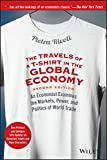 The Travels of a T-shirt in the Global Economy: An Economist Examines the Markets, Power, and Politics of World Trade New Preface and Epilogue with Up