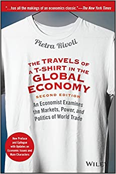 Descargar The Travels Of A T-shirt In The Global Economy: An Economist Examines The Markets, Power, And Politics Of World Trade. New Preface And Epilogue With Updates On Economic Issues And Main Characters PDF Gratis