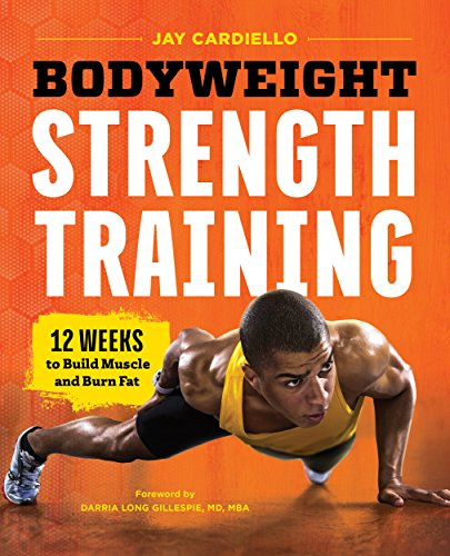Bodyweight Strength Training: 12 Weeks to Build Muscle and Burn Fat cover