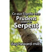Ce que signifie être prudent comme un serpent (French Edition)