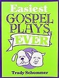 Easiest Gospel Plays Ever, Trudy Schommer, 089622550X