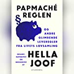 Papmaché-reglen: og andre glimrende leveregler fra livets lovsamling | Hella Joof