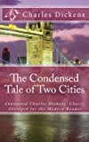 The Condensed a Tale of Two Cities, Charles Dickens, 1477467351