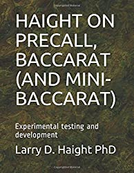 HAIGHT ON PRECALL, BACCARAT (AND MINI-BACCARAT): Experimental testing and development
