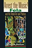img - for Arrest the Music!: Fela and His Rebel Art and Politics (African Expressive Cultures) by Tejumola Olaniyan (2004-10-29) book / textbook / text book