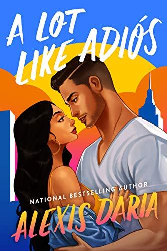 Book Cover: A Lot Like Adiós: A Novel