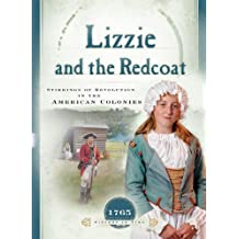Lizzie and the Redcoat: Stirrings of Revolution in the American Colonies (Sisters in Time Book 4)