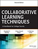Collaborative Learning Techniques: A Handbook for College Faculty by Barkley, Elizabeth F., Major, Claire Howell, Cross, K. Patri (2014) Paperback
