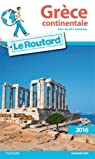 Guide du routard. Grèce continentale avec les Îles Ioniennes. 2016 par Guide du Routard