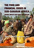 img - for Food and Financial Crises in Sub-Saharan Africa: Origins, Impacts and Policy Implications book / textbook / text book
