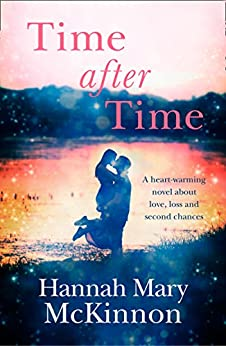 Time After Time: A heart-warming novel about love, loss and second chances by [McKinnon, Hannah Mary]