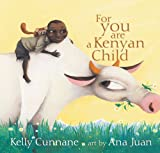 Front cover for the book For You Are a Kenyan Child by Kelly Cunnane