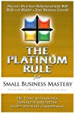 The Platinum Rule for Small Business Mastery, Ronald Finklestein and Scott Michael Zimmerman, 1600370330