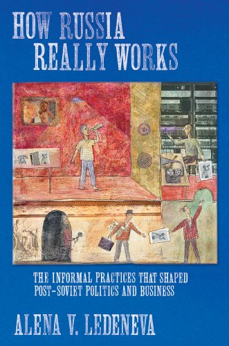 How Russia Really Works: The Informal Practices That...