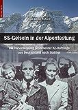 SS-Geiseln in der Alpenfestung: Die Verschleppung prominenter KZ-Häftlinge aus Deutschland nach Südtirol