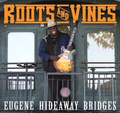 - Roots And Vines By Eugene Hideaway Bridges (2013-06-03)