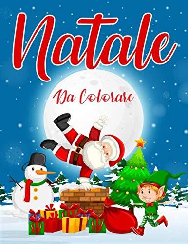 Natale da Colorare: 55 Pagine da Colorare di Natale - Libro da Colorare Bambini - Natale Libri Bambini - Natale Regali Bambini - Libri da Colorare e Dipingere (Italian Edition)