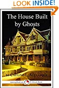 #8: The House Built By Ghosts: The Strange Tale of the Winchester Mystery House: A 15-Minute Strange But True Tale (15-Minute Books Book 507)