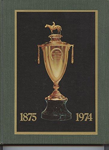 Churchill Downs 100th Kentucky Derby - First Centennial . . . 1875 - 1974 . . . Etc.