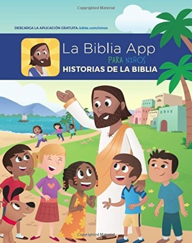 La Biblia App Para Ninos Historias de la Biblia (The Bible App For Kids Storybook Bible Spanish Edition) by YouVersion in partnership with OneHope Inc. (2015-10-13)
