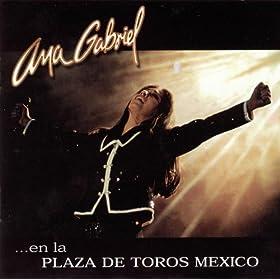 the album ana gabriel en la plaza de toros méxico september 1 1998