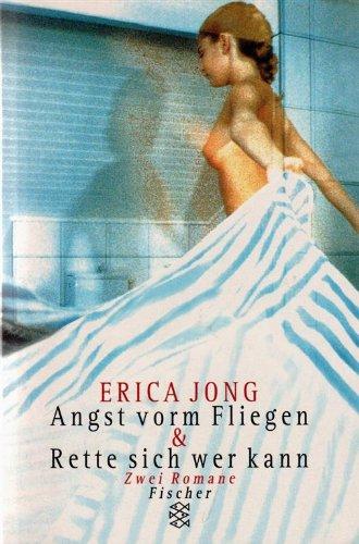 Angst vorm Fliegen/Rette sich wer kann: Zwei Romane Broschiert – September 1998 Erica Jong FISCHER Taschenbuch 3596501490 19949