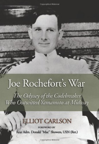 Joe Rochefort's War: The Odyssey of the Codebreaker Who Outwitted Yamamoto at Midway pdf
