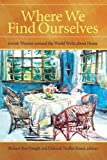 img - for Where We Find Ourselves: Jewish Women Around the World Write About Home (S U N Y Series in Modern Jewish Literature and Culture) book / textbook / text book