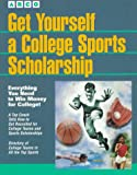 Get Yourself a College Sports Scholarship, Susan M. Wilson, 0028605756