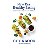 New Era Healthy Eating Cookbook: Recipes when you want healthy but LOVE food.