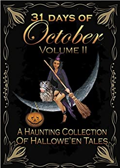 Image of Amazon book, 31 Days of October Volume II: A Haunting Collection of Hallowe'en Tales