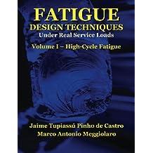 Fatigue Design Techniques: Vol. I - High-Cycle Fatigue