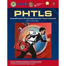 PHTLS: Atendimento Pré-Hospitalar ao Traumatizado