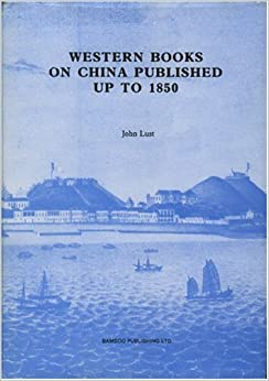 Western Books on China: Published Up to 1850