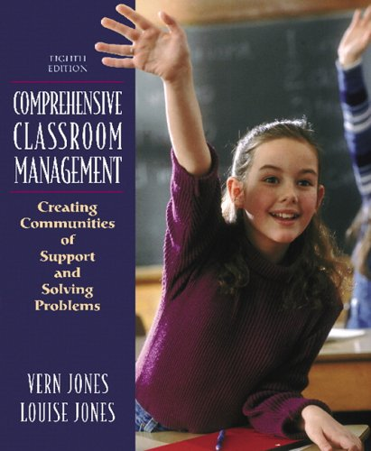 Comprehensive Classroom Management: Creating Communities of Support and Solving Problems (8th Edition)