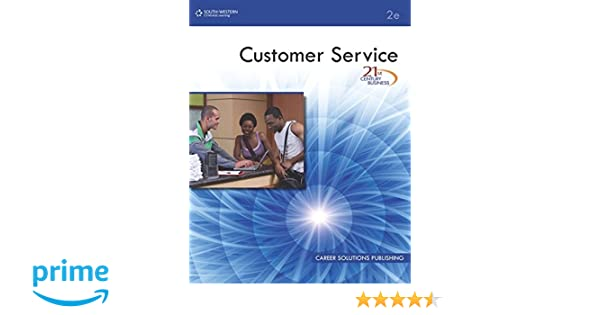 21st century business customer service student edition client 21st century business customer service student edition client service career solutions training group 8580000728903 amazon books fandeluxe Image collections