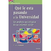 Qué le está pasando a la Universidad: Un análisis sociológico de su infantilización